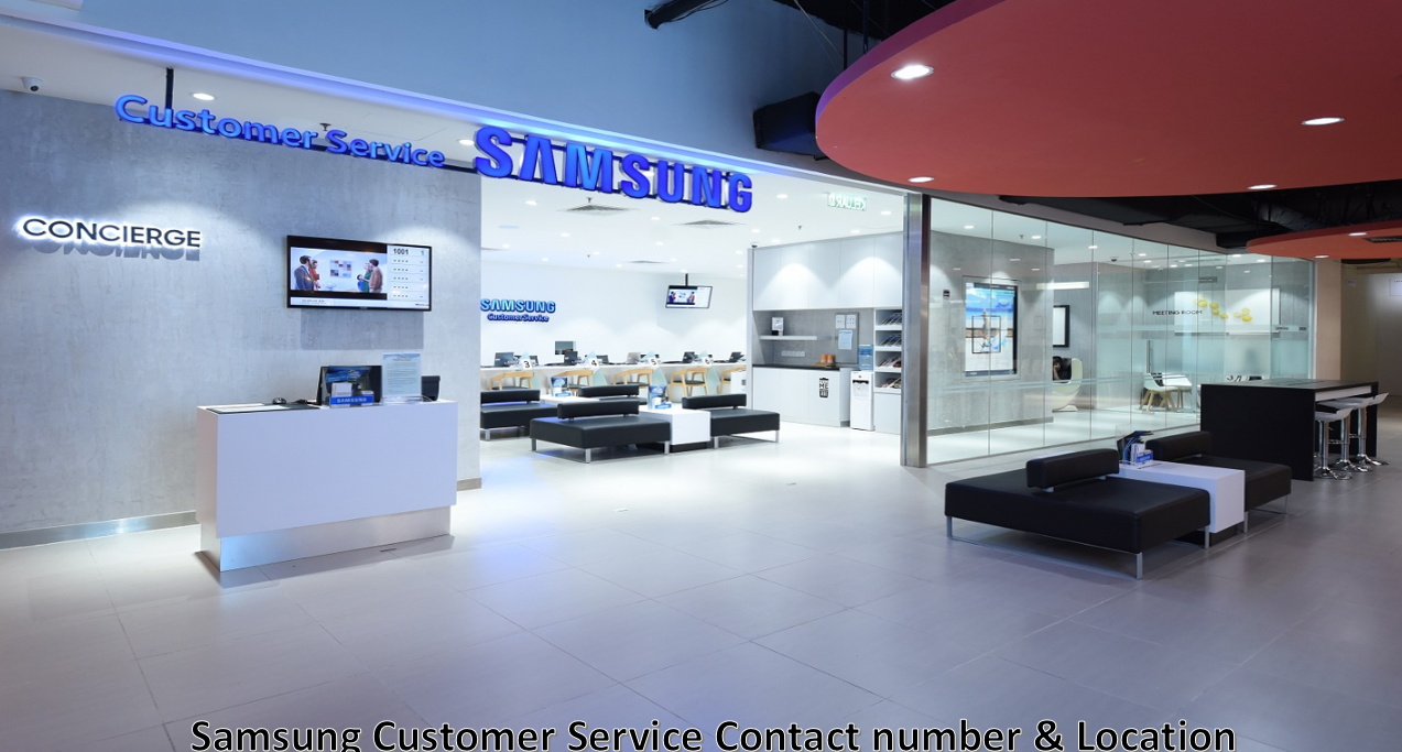 Samsung customer service contact number & location