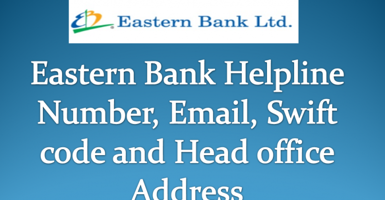 Eastern bank helpline number, email, swift code and head office address feature image