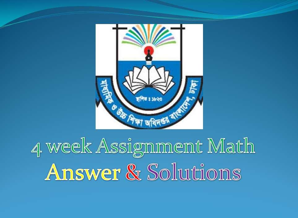 4 week Assignment Math Answer & Solutions