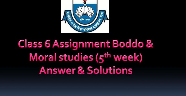 Class 6 Buddhism & Moral studies Answer Assignment 5th week 2020