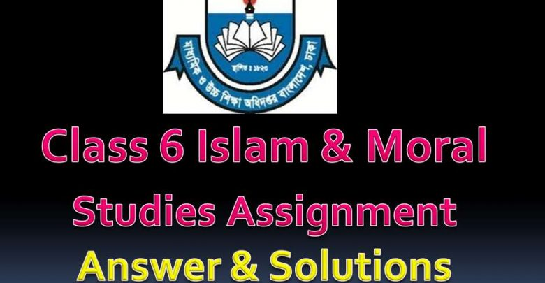 Class 6 Islam & Moral studies Answer Assignment 5th week 2020