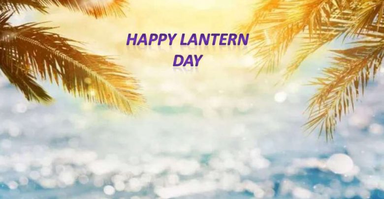 Lantern festival Day Quotes, Date, Traditions, Activities, Wishes, Messages and Greetings