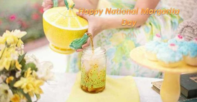 National Margarita Day Quotes, Wishes, Messages, Status, SMS, Images & Greetings!