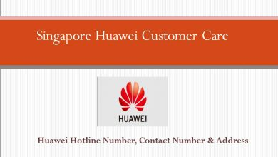 Singapore Huawei Customer Care Contact Number, Hotline Number, Location and Address