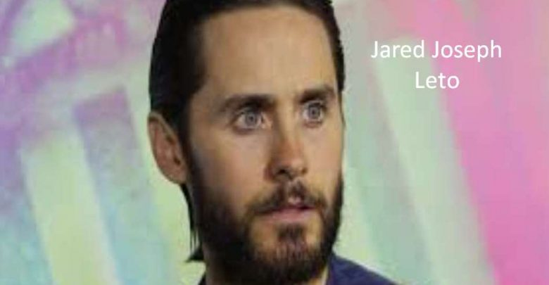 Jared Joseph Leto Biography, life history, Age, Height, Weight, Biography, Wiki and Career more