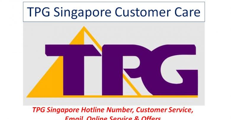 TPG Singapore Hotline Number, Customer Service, Email, Online Service & Offers